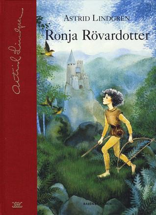 Ronja Rövardotter by Astrid Lindgren