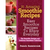 35 Amazing Smoothie Recipes - Easy Smoothie Recipes To Enjoy Everyday