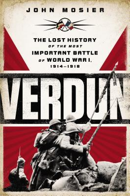 Verdun the lost history of the most important battle of world war i 16043802 publicscrutiny Choice Image