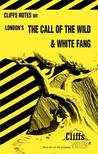 Cliffsnotes on London's the Call of the Wild & White Fang