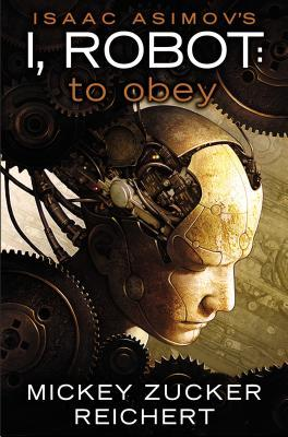 To Obey (I, Robot [Reichert], #2)