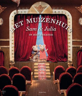 Het Muizenhuis : Sam en Julia in het theater