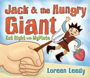 Jack & the Hungry Giant Eat Right with MyPlate by Loreen Leedy