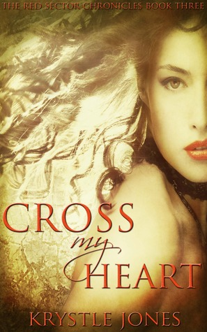 Cross My Heart (The Red Sector Chronicles, #3)