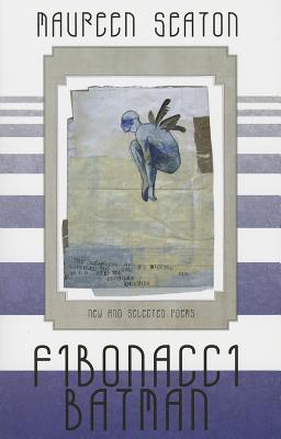 Fibonacci Batman: New & Selected Poems