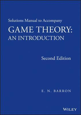 Solutions Manual to Accompany Game Theory: An Introduction