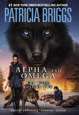 Cry Wolf Volume 2 (Alpha and Omega Graphic Novel)