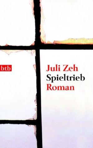 Spieltrieb by Juli Zeh