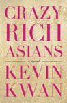 Crazy Rich Asians (Crazy Rich Asians, #1) by Kevin Kwan