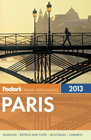Ebook Fodor's Paris 2013 by Fodor's Travel Publications Inc. DOC!