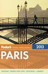 Fodor's Paris 2013 by Fodor's Travel Publications...
