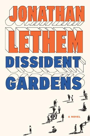 Ebook Dissident Gardens: A Novel by Jonathan Lethem read!