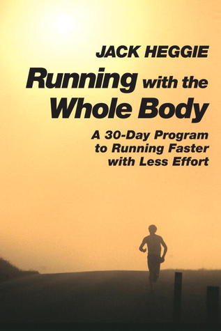 Running with the Whole Body by Jack Heggie