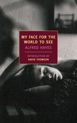 My Face for the World to See by Alfred Hayes