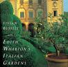 Edith Wharton's Italian Gardens by Vivian Russell