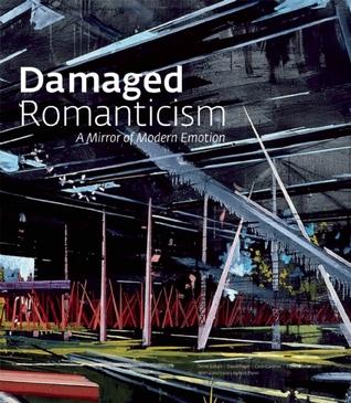 Damaged Romanticism: A Mirror of Modern Emotion