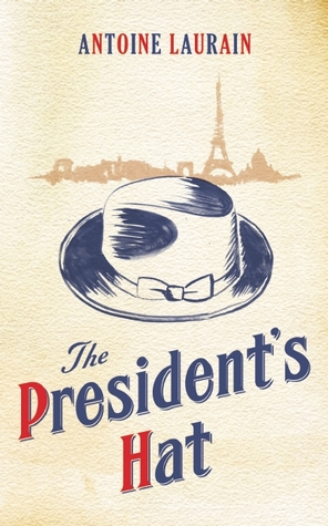 Ebook The President's Hat by Antoine Laurain PDF!