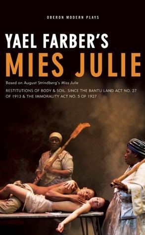 Mies Julie: Based on August Strindberg's Miss Julie