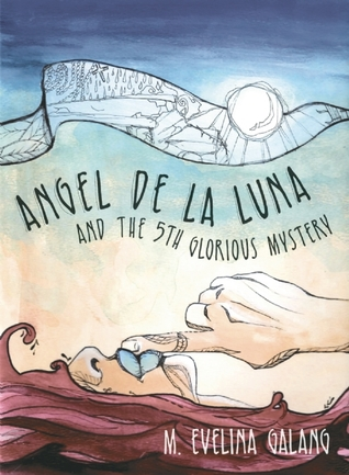 Angel de la luna and the 5th glorious mystery by m evelina galang angel de la luna and the 5th glorious mystery fandeluxe Choice Image