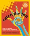 Catch the Fire by Peggy Taylor