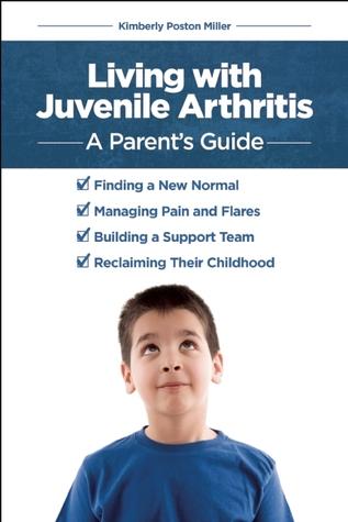 Living with Juvenile Arthritis: A Parent's Guide