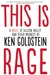 This is Rage by Ken  Goldstein