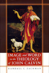 Image and Word in the Theology of John Calvin