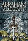Abraham Allegiant (Chronicles of the Nephilim, #4)