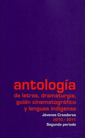 Antología de letras, dramaturgia, guión cinematográfico y lenguas indígenas