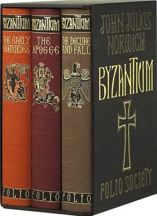 Byzantium: The Early Centuries/The Apogee/The Decline And Fall (3 Volumes)