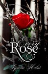 Every Rose by Lynetta Halat