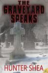 The Graveyard Speaks
