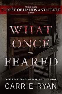 What Once We Feared (The Forest of Hands and Teeth, #0.5)