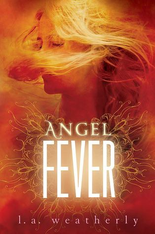 Book Review: L.A. Weatherly's Angel Fever
