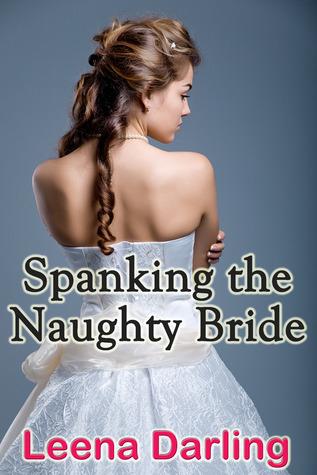 Spanking the Naughty Bride