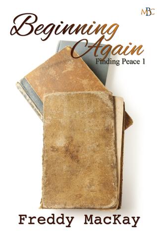 Beginning Again (Finding Peace, #1)
