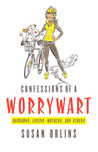 Confessions of a Worrywart by Susan Orlins