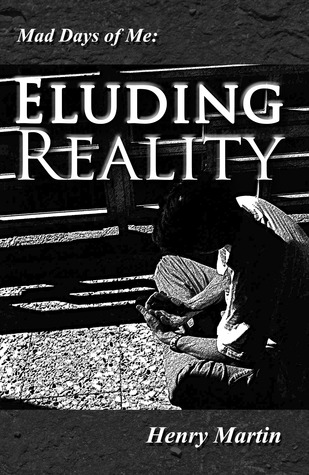 Eluding reality by Henry Martin