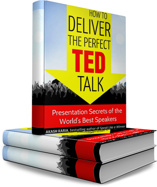 How to Deliver the Perfect TED Talk: Presentation Secrets of the World's Best Speakers