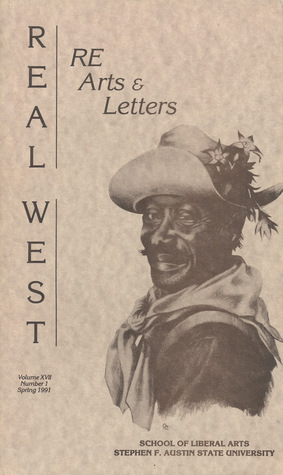 Re Arts Letters Real West - Volume XVII, Number 1, Spring 1991