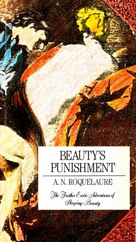 Beauty's Punishment: The Further Erotic Adventures of Sleeping Beauty
