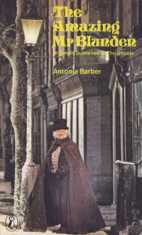 The Amazing Mr Blunden by Antonia Barber