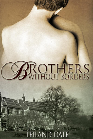 Brothers Without Borders by Leiland Dale