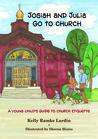 Josiah and Julia Go to Church by Kelly Ramke Lardin