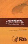 Communicating Risks and Benefits: An Evidence Based User's Guide: An Evidence Based User's Guide