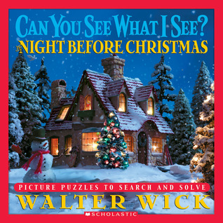Ebook Can You See What I See?: The Night Before Christmas: Picture Puzzles to Search and Solve by Walter Wick DOC!