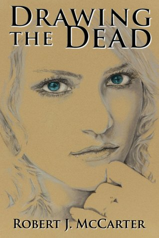 Drawing the Dead by Robert J. McCarter