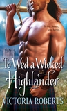 To Wed a Wicked Highlander (Bad Boys of the Highlands, #3)
