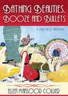 Bathing Beauties, Booze And Bullets by Ellen Mansoor Collier