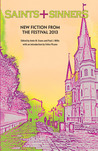 Saints + Sinners New Fiction from the Festival 2013